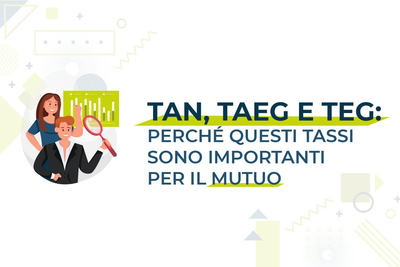 https://www.prestivalore.com/pv/wp-content/uploads/2020/10/TAN-TAEG-TEG-perchè-questi-tassi-sono-importanti-per-il-mutuo.jpg