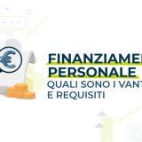 finanziamento personale vantaggi e requisiti
