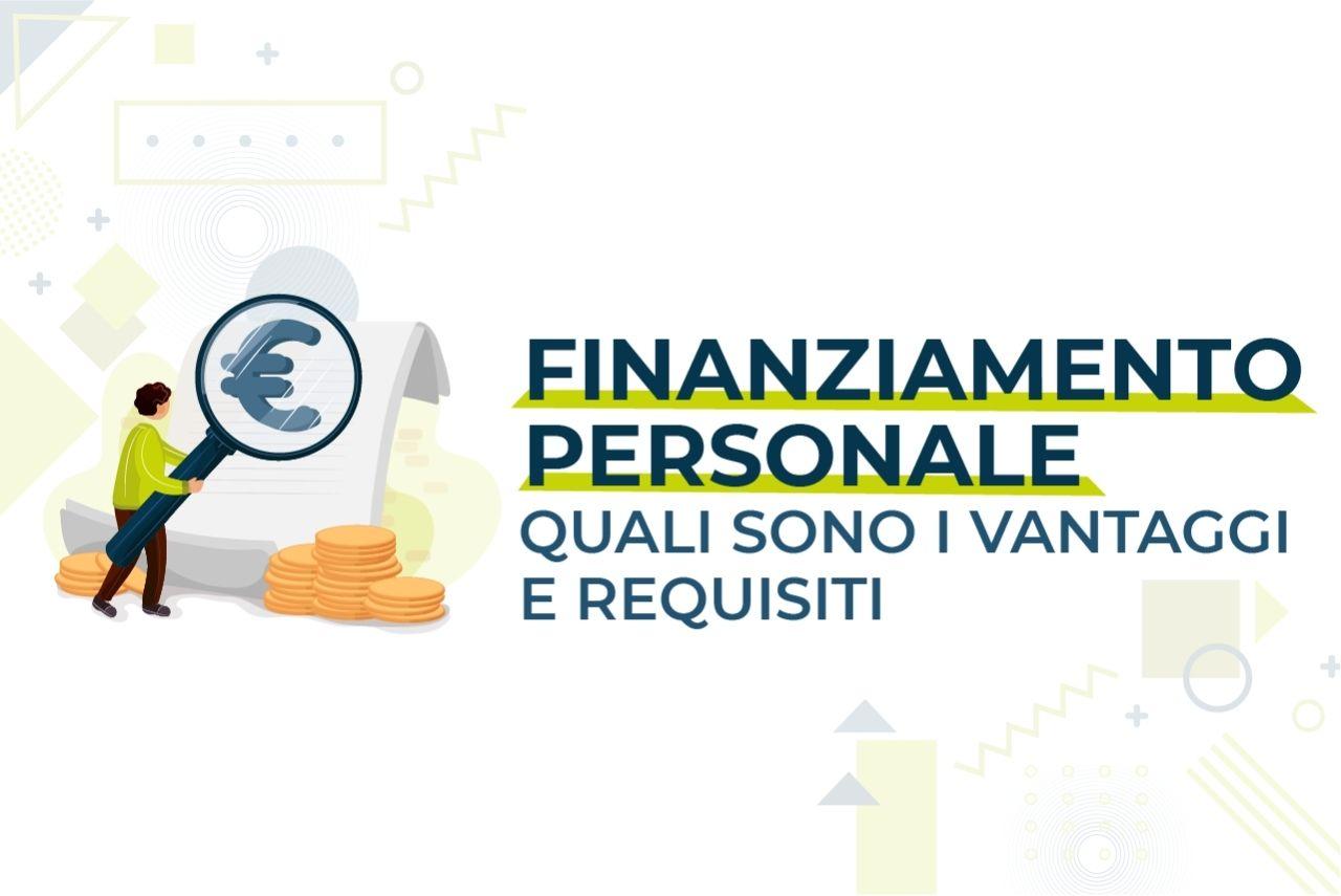 https://www.prestivalore.com/pv/wp-content/uploads/2021/05/finanziamento-personale-vantaggi-e-requisiti.jpg
