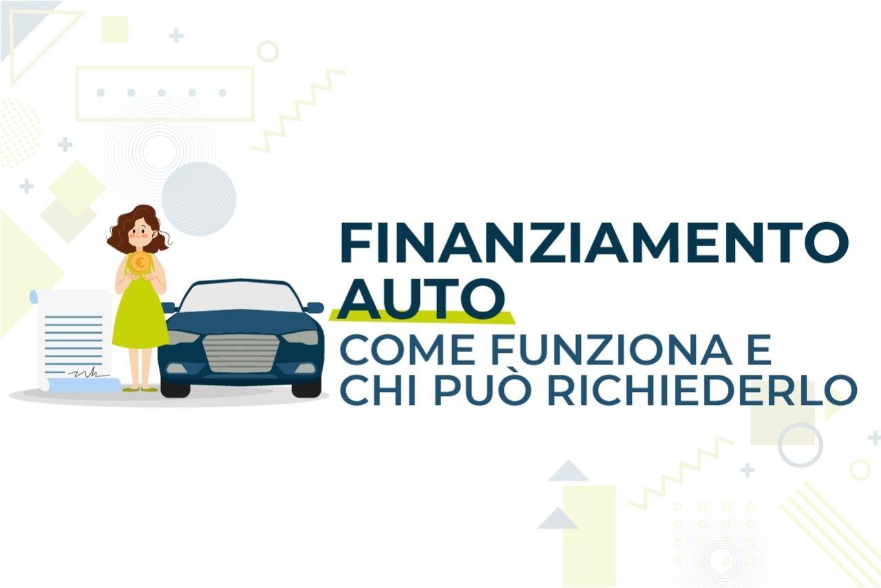 https://www.prestivalore.com/pv/wp-content/uploads/2021/06/finanziamento-auto-chi-puo-richiederlo.jpg